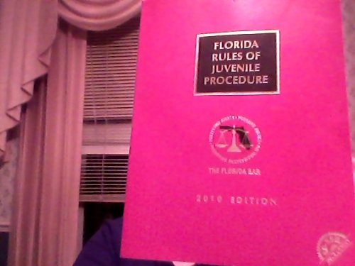 Florida Rules of Juvenile Procedure, 2010 Edition with CD-ROM ebook