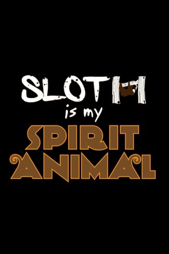 Sloth Is My Spirit Animal: Funny Writing Journal Lined, Diary, Notebook For Men &Amp; Women -