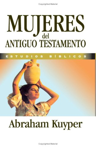 Mujeres Del Antiguo Testamento (Spanish Edition) [Unknown] (Tapa Blanda)