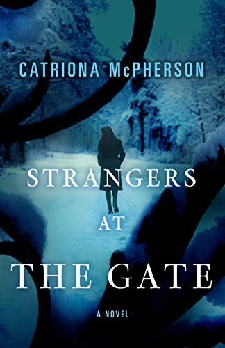 Strangers at the Gate: A Novel by [McPherson, Catriona]