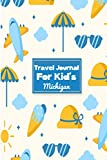Travel Journal for Kid s Michigan: 6 x 9 Lined Journal, 126 pages   Journal Travel   Memory Book   A Mindful Journal Travel   A Gift for Everyone   Michigan  
