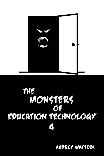 The Monsters of Education Technology 4