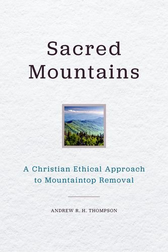 Sacred Mountains: A Christian Ethical Approach to Mountaintop Removal (Place Matters New Direction Appal Stds)