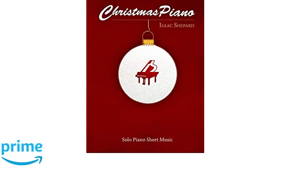 fe07b1bb94ff8 Christmas Piano - Solo Piano Sheet Music Paperback – November 10, 2015