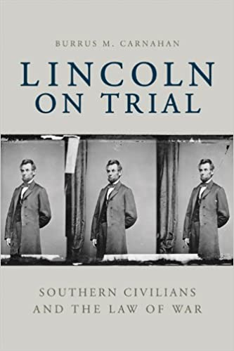 Book Lincoln on Trial: Southern Civilians and the Law of War
