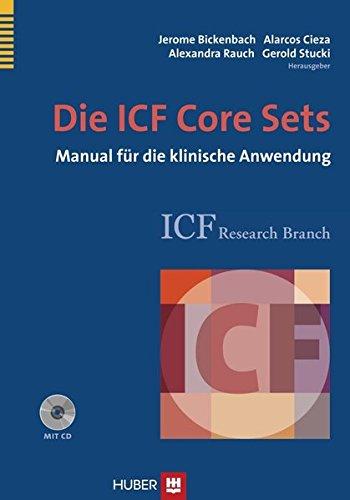 Die ICF Core Sets: Manual für die klinische Anwendung