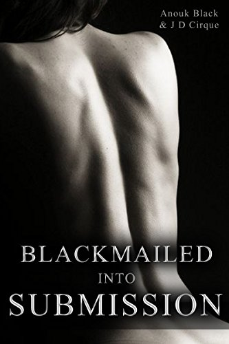 Blackmailed Into Submission (My Master's Hand Book 1)
