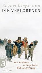 Die Verlorenen: Die Soldaten in Napoleons Rußlandfeldzug