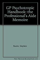 GP Psychotropic Handbook: the Professional's Aide Memoire