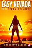Easy Nevada and the Pyramid's Curse (The Cushing-Nevada Chronicles) (Volume 1)