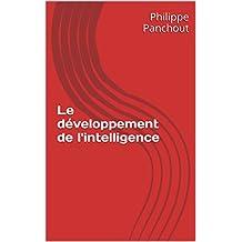 Le développement de l'intelligence (French Edition)