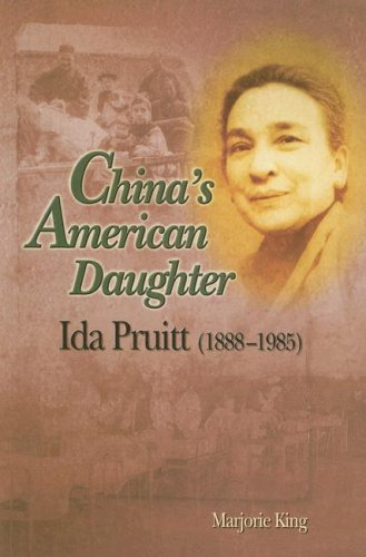 China's American Daughter: Ida Pruitt, 1888-1985