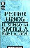 Il Senso DI Smilla Per La Neve by Peter Hoeg (1997-11-21)