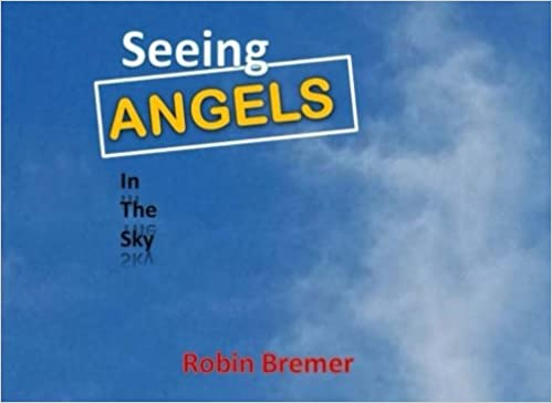 Seeing angels in the sky robin bremer kat kerr 9781541187443 seeing angels in the sky robin bremer kat kerr 9781541187443 amazon books fandeluxe Image collections