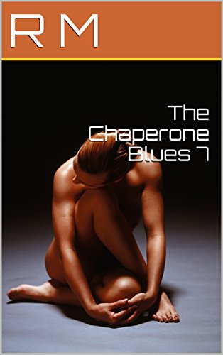 The Chaperone Blues 7