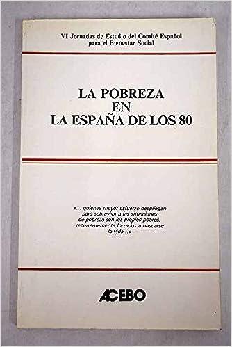 La pobreza en la España de los 80: Amazon.es: Libros