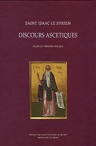 Discours ascétiques : Selon la version grecque par  Isaac le Syrien