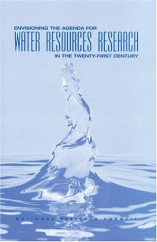 Envisioning the Agenda for Water Resources Research in the Twenty-First Century (Compass series) by Water Science and Technology Board National Research Council Division on Earth and Life Studies (2001-06-05) Paperback ebook
