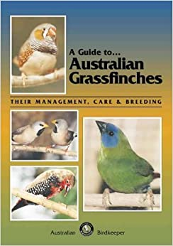 A Guide to Australian Grassfinches: Their Management, Care and Breeding by Russell Kingston (1997-09-01)