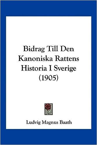 Bidrag Till Den Kanoniska Rattens Historia I Sverige (1905)