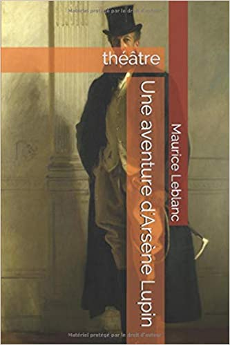 Amazon Com Une Aventure D Arsene Lupin Theatre French