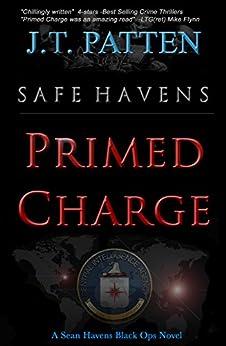 SAFE HAVENS: Primed Charge (A Sean Havens Black Ops Novel Book 2) by [Patten, J.T.]