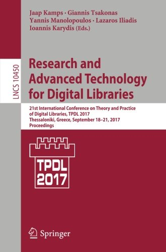 Research and Advanced Technology for Digital Libraries: 21st International Conference on Theory and Practice of Digital Libraries, TPDL 2017, ... (Lecture Notes in Computer Science)