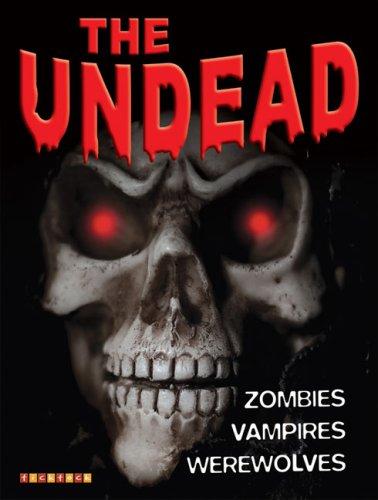 The Undead: Zombies, Vampires, Werewolves pdf