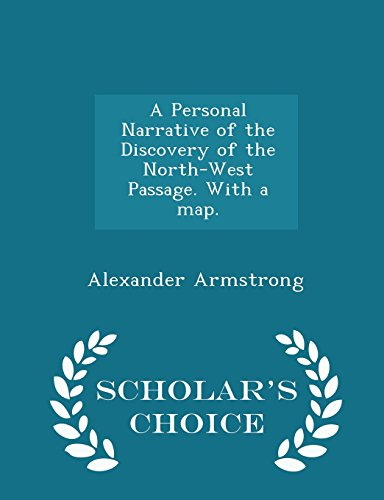 A Personal Narrative of the Discovery of the North-West Passage. With a map. - Scholar's Choice Edition