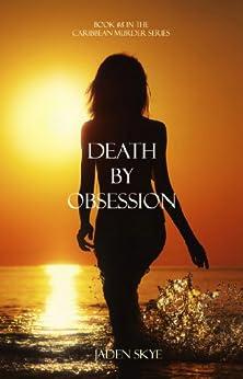 Death by Obsession (Caribbean Murder Series, Book 8) by [Skye, Jaden]