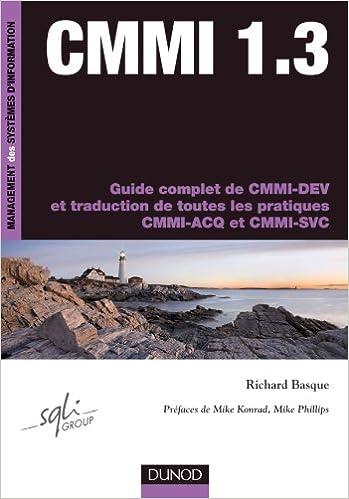 En ligne téléchargement CMMI 1.3 - Guide complet de CMMI-DEV et traduction de toutes les pratiques CMMI-ACQ et CMMI-SVC pdf