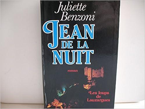 Amazon Fr Jean De La Nuit Juliette Benzoni Livres