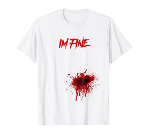 Costume Halloween Shirt - I'm Fine Blood Stain Tee -