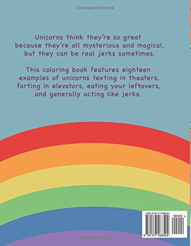 Unicorns Are Jerks A Coloring Book Exposing The Cold Hard Sparkly Truth Amazoncouk Theo Nicole Lorenz 8601400540749 Books