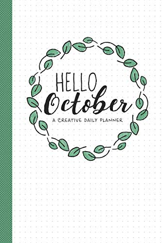 Hello October: A Creative Daily Planner - October 2018 - Monday Start -