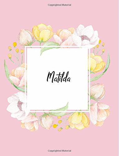 Matilda: 110 Ruled Pages 55 Sheets 8.5x11 Inches Water Color Pink Blossom Design for Note / Journal / Composition with Lettering Name,Matilda pdf epub