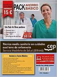 PACK AHORRO BÁSICO. Técnico medio sanitario en cuidados auxiliares de enfermería. Servicio Madrileño de Salud SERMAS . Incluye Temarios Vol. I, II, Test y Simulacros: Amazon.es: CEP, Editorial: Libros