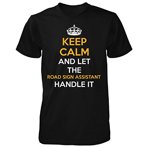 Inked Creatively Keep Calm and Let The Road Sign Assistant Handle It - Unisex Tshirt Black S