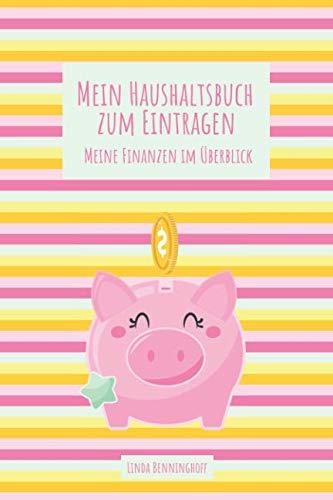 Price comparison product image Mein Haushaltsbuch zum Eintragen Meine Finanzen im Überblick: Hab deine Finanzen wieder im Griff / Inklusive Sparziele / Platz für private Notizen (German Edition)
