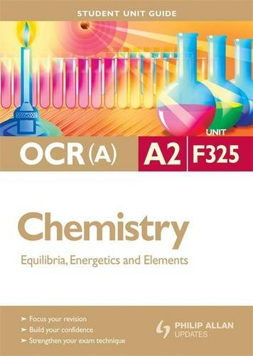 Chemistry Equilibria, Energetics and Elements: Ocr(a) A2 Unit F325 (Student Unit Guides)
