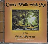 Come Walk With Me (Music - Meditation - Prayer)