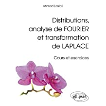 Distributions Analyse de Fourier ET Transformation de Laplace Cour