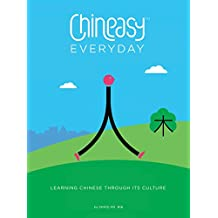 Chineasy Everyday: Learning Chinese Through Its Culture