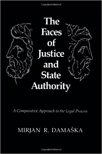 A Comparative Approach to the Legal Process The Faces of Justice and State Authority