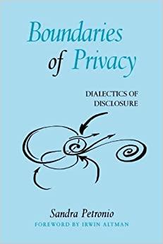 Boundaries of Privacy: Dialectics of Disclosure (Suny Series in Communication Studies) by Sandra Petronio (2002-10-10)