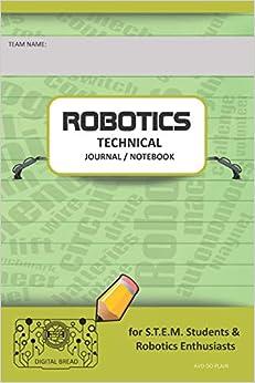 Robotics Technical Journal Notebook For Teams - For Stem Students & Robotics Enthusiasts: Build Ideas, Code Plans, Parts List, Troubleshooting Notes, Competition Results, Avo Do Plain Descargar ebooks Epub