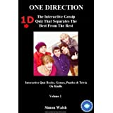 ONE DIRECTION: 1D - THE INTERACTIVE GOSSIP QUIZ THAT SEPARATES THE BEST FROM THE REST: Volume 1 (Interactive Quiz Books, Games, Puzzles & Trivia On)