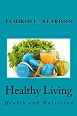 Healthy Living: Health and Nutrition Quick Guide Paperback