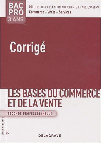 Livres Les bases du commerce et de la vente 2nde Bac Pro 3 ans : Corrigé pdf, epub