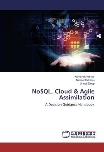 NoSQL, Cloud & Agile Assimilation: A Decision Guidance Handbook PDF